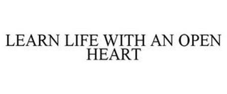LEARN LIFE WITH AN OPEN HEART