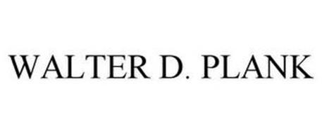 WALTER D. PLANK