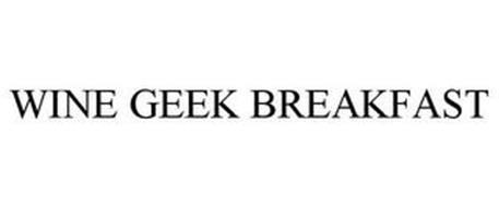 WINE GEEK BREAKFAST