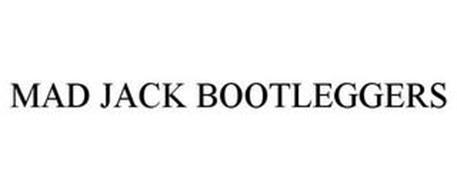 MAD JACK BOOTLEGGERS