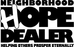 Neighborhood D Hope Dealer Helping Others Prosper Eternally