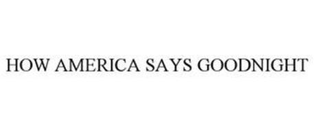HOW AMERICA SAYS GOODNIGHT