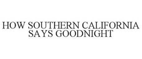 HOW SOUTHERN CALIFORNIA SAYS GOODNIGHT