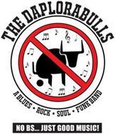 THE DAPLORABULLS A BLUES · ROCK ·  SOUL ·  FUNK BAND NO BS... JUST GOOD MUSIC!