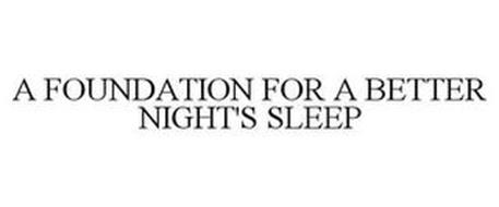 A FOUNDATION FOR A BETTER NIGHT'S SLEEP