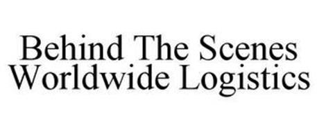 BEHIND THE SCENES WORLDWIDE LOGISTICS