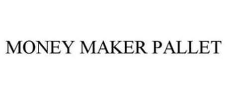 MONEY MAKER PALLET