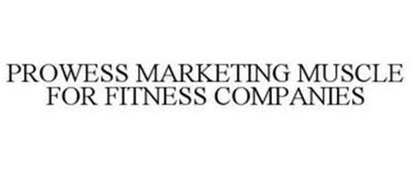 PROWESS MARKETING MUSCLE FOR FITNESS COMPANIES