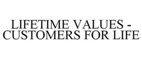 LIFETIME VALUES - CUSTOMERS FOR LIFE