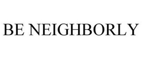 BE NEIGHBORLY