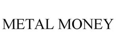 METAL MONEY
