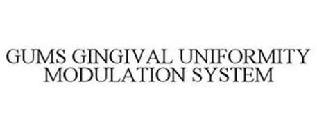 GUMS GINGIVAL UNIFORMITY MODULATION SYSTEM
