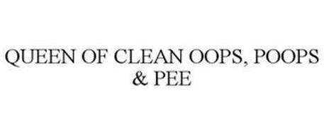QUEEN OF CLEAN OOPS, POOPS & PEE