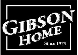 GIBSON HOME SINCE 1979