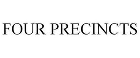 FOUR PRECINCTS