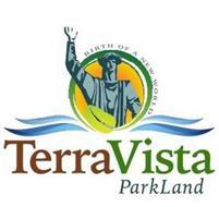 TERRAVISTA PARKLAND BIRTH OF A NEW WORLD