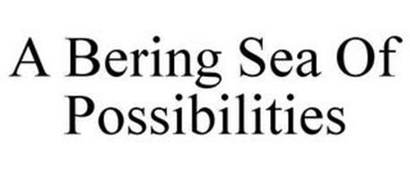 A BERING SEA OF POSSIBILITIES
