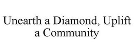 UNEARTH A DIAMOND, UPLIFT A COMMUNITY