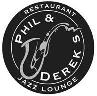 PHIL & DEREK'S RESTAURANT JAZZ LOUNGE