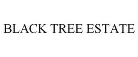 BLACK TREE ESTATE
