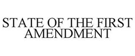 STATE OF THE FIRST AMENDMENT