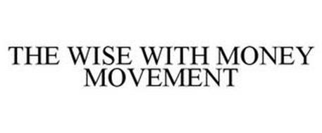 THE WISE WITH MONEY MOVEMENT