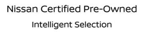 NISSAN CERTIFIED PRE-OWNED INTELLIGENT SELECTION