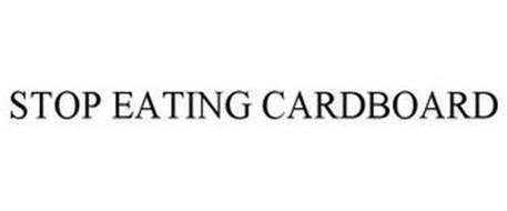 STOP EATING CARDBOARD