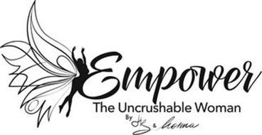 EMPOWER THE UNCRUSHABLE WOMAN BY LIZ AND NORMA