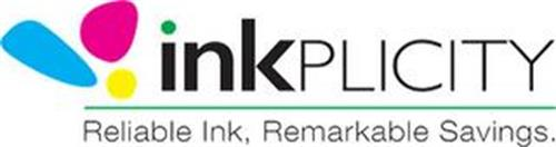 INKPLICITY RELIABLE INK, REMARKABLE SAVINGS.