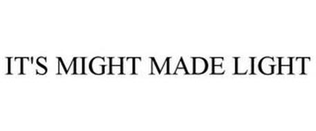 IT'S MIGHT MADE LIGHT