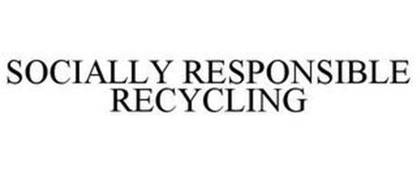 SOCIALLY RESPONSIBLE RECYCLING