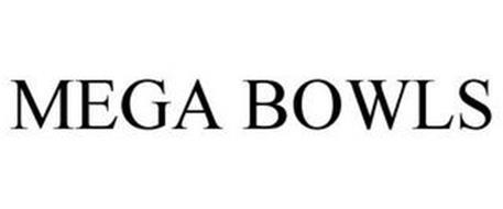 MEGA BOWLS