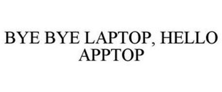 BYE BYE LAPTOP, HELLO APPTOP