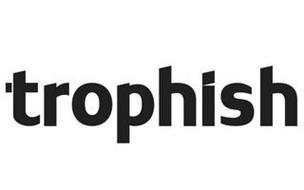 TROPHISH