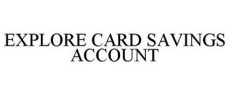 EXPLORE CARD SAVINGS ACCOUNT