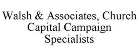 WALSH & ASSOCIATES, CHURCH CAPITAL CAMPAIGN SPECIALISTS
