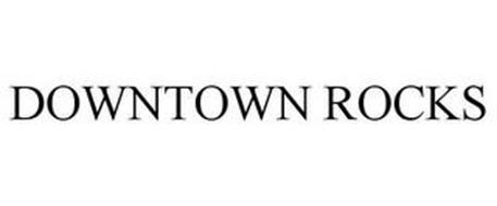 DOWNTOWN ROCKS