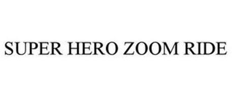 SUPER HERO ZOOM RIDE