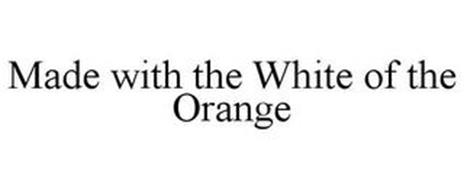 MADE WITH THE WHITE OF THE ORANGE