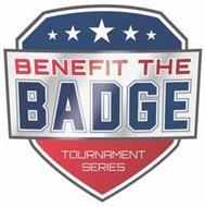 BENEFIT THE BADGE TOURNAMENT SERIES