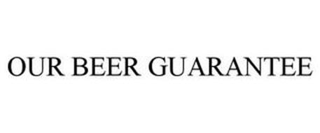 OUR BEER GUARANTEE