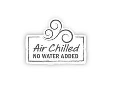 AIR CHILLED NO WATER ADDED