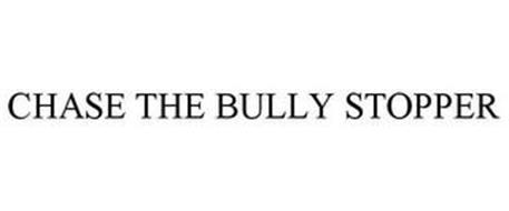 CHASE THE BULLY STOPPER