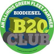 AN ILLINOIS GREEN FLEET PARTNER BIODIESEL B20 CLUB FUNDED BY THE ILLINOIS SOYBEAN CHECKOFF.