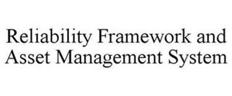 RELIABILITY FRAMEWORK AND ASSET MANAGEMENT SYSTEM