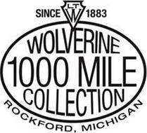 SINCE 1883 LTW WOLVERINE 1000 MILE COLLECTION ROCKFORD, MICHIGAN