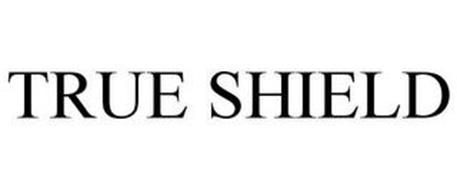 TRUE SHIELD