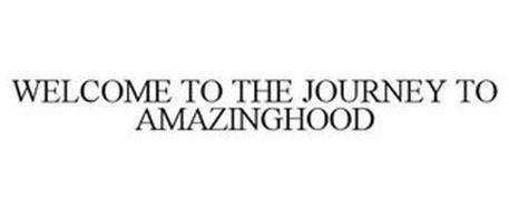 WELCOME TO THE JOURNEY TO AMAZINGHOOD