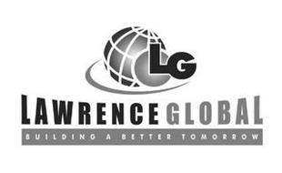 LG LAWRENCE GLOBAL BUILDING A BETTER TOMORROW